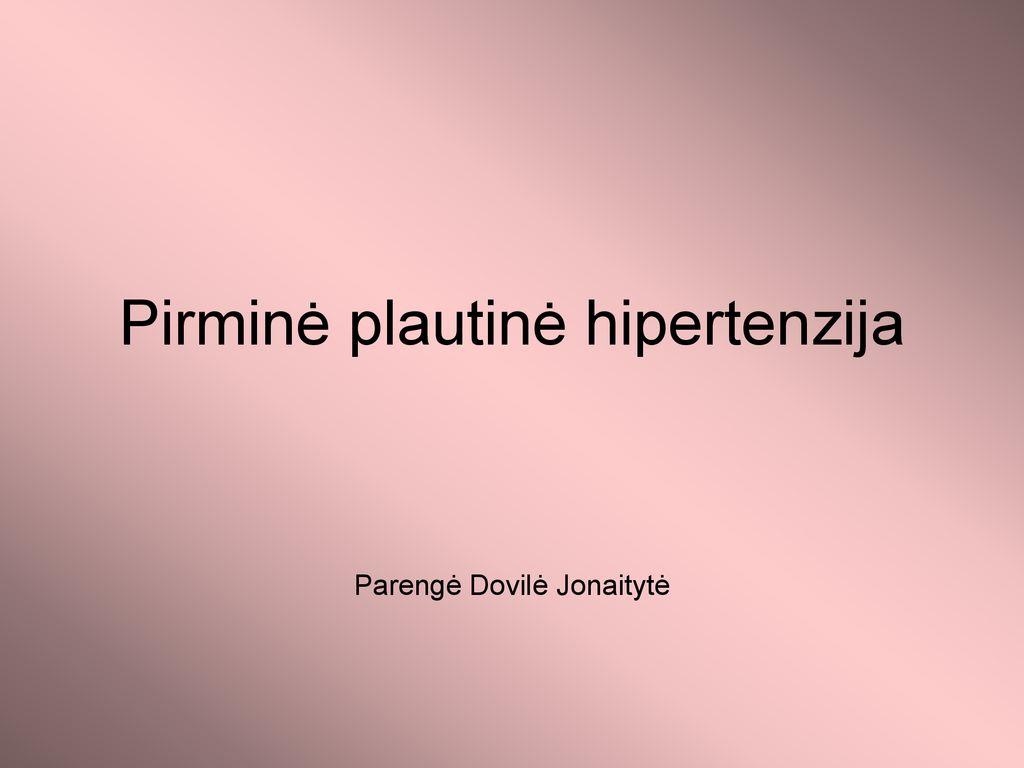 pirminis hipertenzijos gydymas)