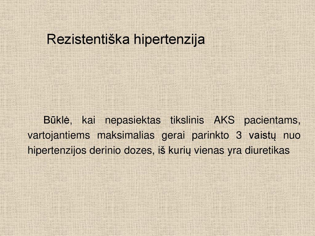 silpni diuretikai hipertenzijai gydyti